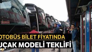 Otobüs bilet fiyatında uçak modeli teklifi