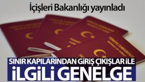 İçişleri Bakanlığı'ndan Türk ve Yabancı Ülke Vatandaşlarının Sınır Kapılarından Giriş/Çıkışları ile ilgili genelge