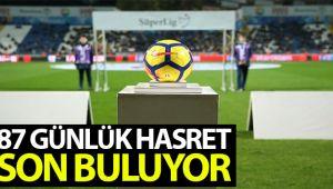 Süper Lig'de perde 87 gün sonra açılıyor