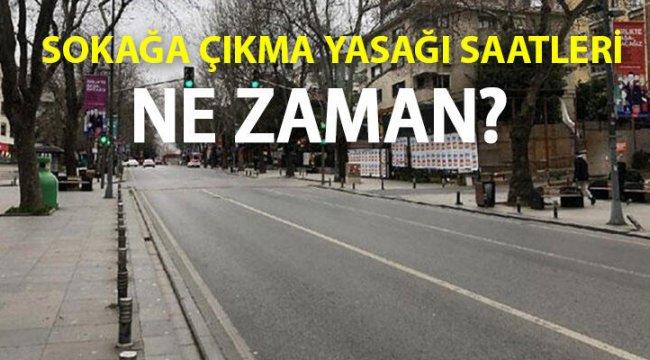 Hafta içi sokağa çıkma yasağı saatleri ne zaman, saat kaçta? Sokak kısıtlaması saatleri ne zaman?