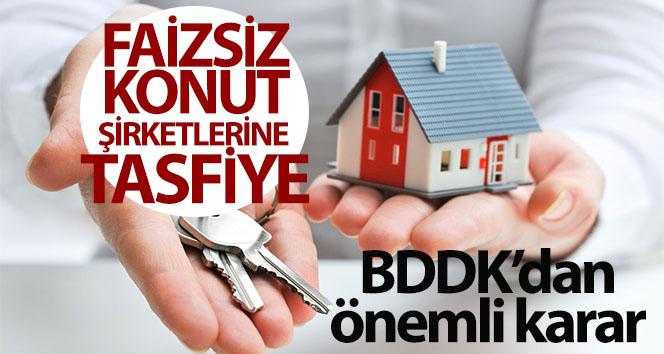 BDDK, 21 faizsiz konut şirketinin tasfiyesine karar verdi